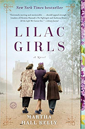 Lilac Girls, A Novel by Martha Hall Kelly